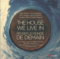 Dernières parutions sur Ecologie - Environnement, The House We Live In : penser le monde de demain