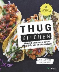 Dernières parutions dans V, Thug Kitchen. Mangez comme si votre putain de vie en dépendait !
