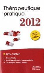 Souvent acheté avec Barème indicatif d'évaluation des taux d'incapacité en droit commun, le Thérapeutique pratique 2012