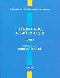 Souvent acheté avec La bible de l'homéopathie et des traitements naturels, le Thérapeutique Homéopathique  Tome 1