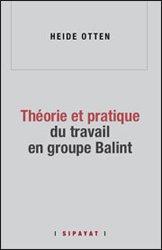 Dernières parutions sur Histoire de la médecine et des maladies, Théorie et pratique en groupe Balint