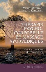 Dernières parutions sur Médecine énergétique, Thérapie psychocorporelle et massage ayurvédiques. Théorie et pratique de l'événement