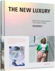 Dernières parutions sur Généralités, The New Luxury. Définir l'inspiration à l'âge de la hype