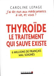 Dernières parutions sur Endocrinologie, Thyroïde, le traitement qui sauve existe