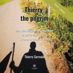 Dernières parutions sur Récits de voyages-explorateurs, Thierry the pilgrim