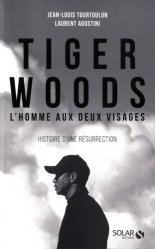 Dernières parutions sur Golf, Tiger Woods, l'homme aux deux visages