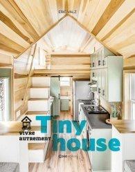 Dernières parutions sur Décoration, Tiny House. Vivre autrement