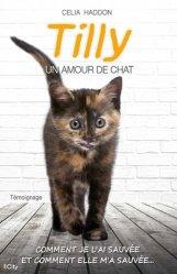 Dernières parutions dans Témoignage, Tilly, un amour de chat