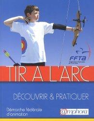 Dernières parutions sur Tir à l'arc - Arbalète, Tir à l'arc, découvrir et pratiquer