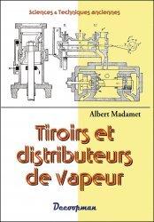 Dernières parutions dans Sciences & Techniques anciennes, Tiroirs et distributeurs de vapeur
