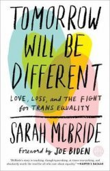 Dernières parutions sur Modern And Contemporary Fiction, Tomorrow Will Be Different: Love, Loss, and the Fight for Trans Equality