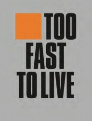 Dernières parutions sur Design - Mobilier, Too fast to live too young to die