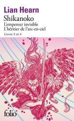 Dernières parutions dans Folio, Tome 3, L'empereur invisible ; Tome 4, L'héritier de l'arc-en-ciel
