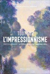Dernières parutions dans Tout sur, Tout sur l'impressionnisme. Panorama d'un mouvement ; oeuvres phares, repères chronologiques, notions clés
