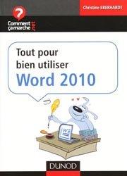 Dernières parutions dans Comment ça marche.net, Tout pour bien utiliser Word 2010