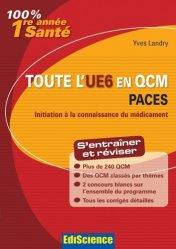 Souvent acheté avec Initiation à la connaissance du médicament UE6, le Toute l'UE6 en QCM PACES