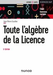 Dernières parutions sur Algèbre, Toute l'algèbre de la Licence
