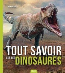 Dernières parutions sur Vie des animaux, Tout savoir sur les dinosaures