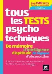 Nouvelle édition Tous les tests psychotechniques, mémoire, intelligence, aptitude, logique, observation - Concours