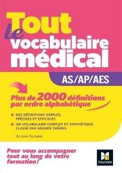 Souvent acheté avec Comprendre et maîtriser le vocabulaire médical et infirmier, le Tout le vocabulaire médical AS/AP/AES