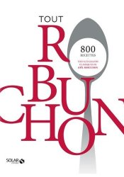 Souvent acheté avec Zéro gras : plus de 50 recettes lights et gourmandes qui ont fait leurs preuves, le Tout Robuchon