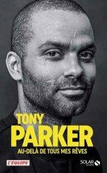 Dernières parutions sur Basket , Hand , et volley, Tony Parker. Au-delà de tous mes rêves
