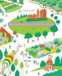 Dernières parutions sur Histoire des jardins - Jardins de référence, Tous les jardins sont dans la nature