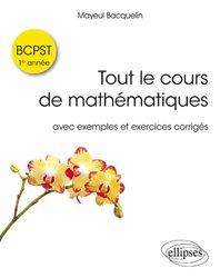 Dernières parutions sur BCPST 1ère année, Tout le cours de mathématiques BCPST : 1re année avec exos corrigés