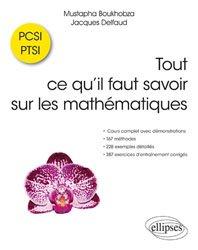 Dernières parutions sur 1ère année, Tout ce qu'il faut savoir sur les mathématiques en PCSI et PTSI