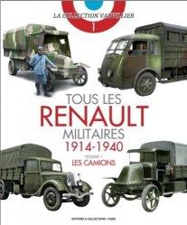 Dernières parutions dans La collection Vauvillier, Tous les Renault militaires (1914-1940). Volume 1, Les camions