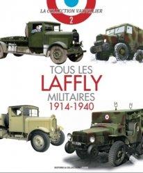 Dernières parutions dans La collection Vauvillier, Tous les Laffly militaires (1914-1940)