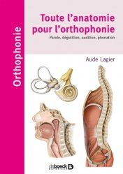 Dernières parutions sur Orthophonie, Toute l'anatomie pour l'orthophonie