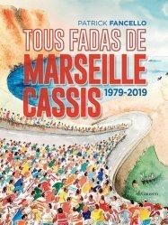 Dernières parutions sur Course à pieds, Tous fadas de Marseille-Cassis. 1979-2019