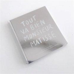 Dernières parutions sur Thèmes picturaux et natures mortes, Tout va bien monsieur Matisse