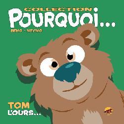 Nouvelle édition Tom, l'ours