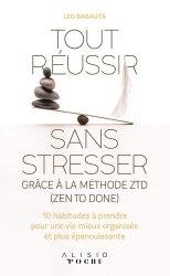 Dernières parutions dans Poche, Tout réussir sans stresser grâce à la méthode ZTD (Zen To Done)
