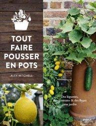 Dernières parutions sur Balcons - Pots - Terrasses, Tout faire pousser en pots
