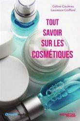 Dernières parutions sur Beauté - Jeunesse, Tout savoir sur les cosmétiques