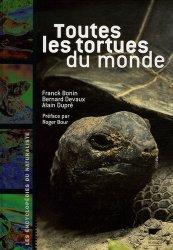 Dernières parutions dans Les encyclopédies du naturaliste, Toutes les tortues du monde