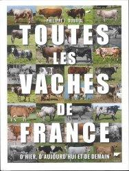 Dernières parutions sur Vache, Toutes les vaches de France. D'hier, d'aujourd'hui et de demain