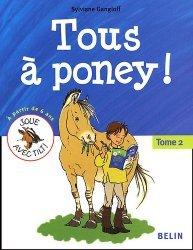 Souvent acheté avec La position et les aides, le Tous à poney! Tome 2