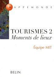 Dernières parutions dans Mappemonde, Tourismes 2 Moments de lieux