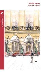 Dernières parutions dans La petite Vermillon, Tout sur le Ritz