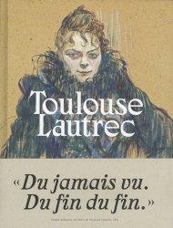 Dernières parutions sur XIXéme siécle, Toulouse-Lautrec. Résolument moderne