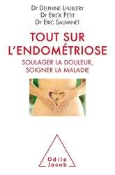 Dernières parutions dans Médecine, Tout sur l'endométriose