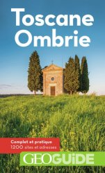 Dernières parutions dans GéoGuide, Toscane, Ombrie. 12e édition