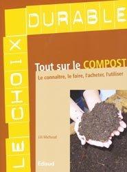 Dernières parutions dans Le choix durable, Tout sur le compost