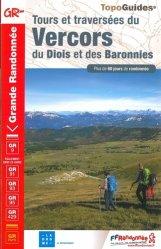 Dernières parutions sur Auvergne Rhône-Alpes, Tours et traversées du Vercors du Diois et des Baronnies