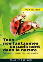 Souvent acheté avec Insectes, le Tous nos fantasmes sexuels sont dans la nature
