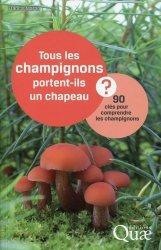 Souvent acheté avec Histoire de la botanique, le Tous les champignons portent-ils un chapeau ?